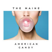 The Maine – American Candy