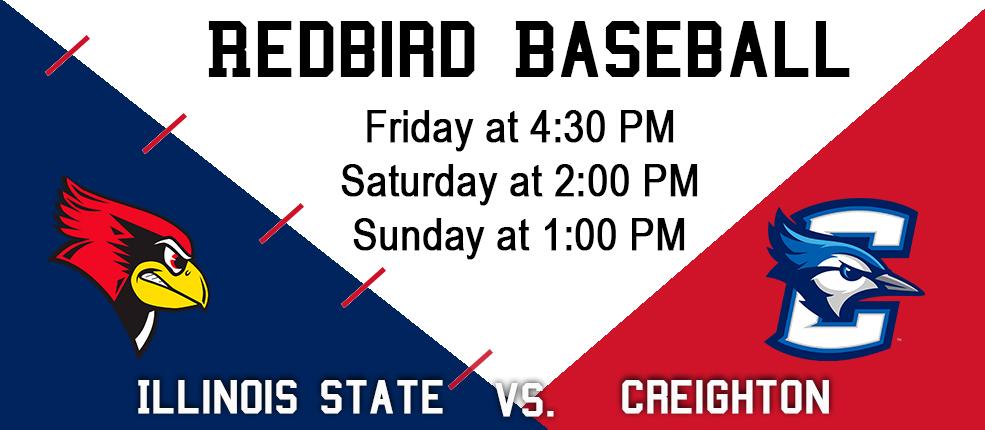 Rebdird Baseball ISU vs. Creighton 3/23 @ 4:30 PM , 3/24 @ 2 PM, 3/25 @ 1 PM
