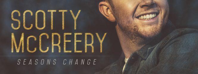 Scotty McCreery – Seasons Change